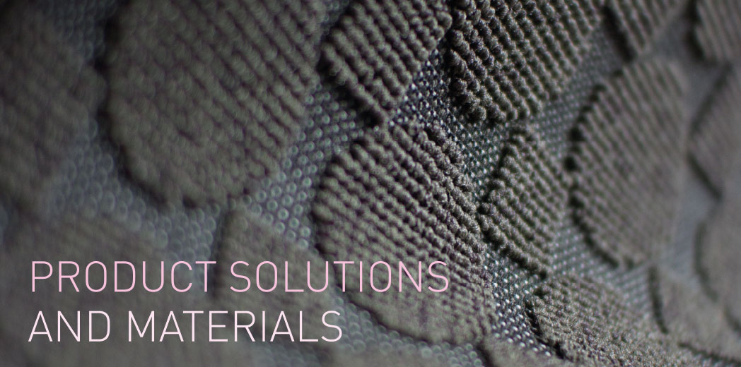 PRODUCT SOLUTIONS AND MATERIALS
